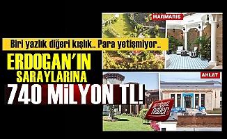 Erdoğan'ın İki Sarayına 740 Milyon TL!