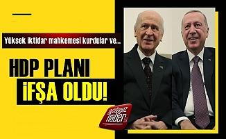Erdoğan ve Bahçeli'nin HDP Planı İfşa Oldu!