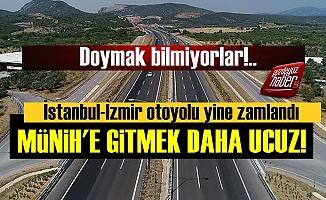 İstanbul-İzmir Otoyoluna Yine Zam!