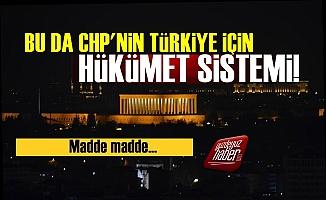 İşte CHP'nin Hükümet Sistemi!