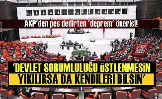 AKP'den Pes Dedirten 'Deprem' Önerisi!