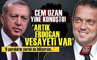 Cem Uzan: Türkiye'de Artık Erdoğan Vesayeti Var...
