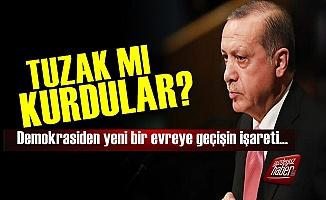 Erdoğan'a Tuzak mı Kurdular?