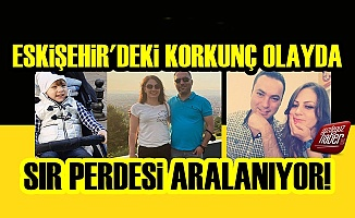 Eskişehir'deki Gizemli Aile Cinayetinde Flaş Gelişme!