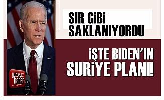 Joe Biden'ın Suriye Planı Ortaya Çıktı!