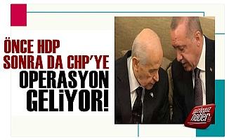 Önce HDP Sonra da CHP'ye Operasyon Geliyor!