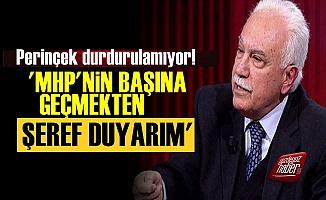 Perinçek: MHP'nin Başına Geçmekten Şeref Duyarım