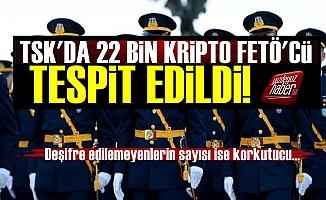 TSK'da 22 Bin Kripto Fetö'cü Tespit Edildi!
