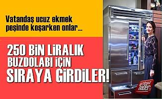 250 Bin TL'lik Buzdolabı İçin Sıraya Girdiler!