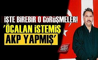 'Abdullah Öcalan İstemiş, AKP Yapmış'