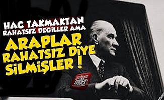 Araplar İstedi Diye Atatürk'ü Sildiler