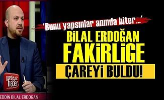Bilal Erdoğan Fakirliğin Çaresini Buldu!