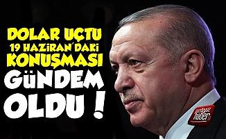 Dolar Uçtu, Erdoğan'ın Sözleri Gündem Oldu!