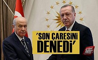 'Erdoğan-Bahçeli İttifakı Son Çaresini Denedi'