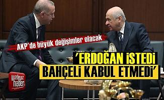 Erdoğan İstedi Bahçeli Kabul Etmedi!