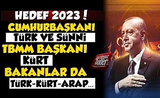 Hedef 2023'Ü Anlattı: Anayasa'dan Atatürk ve Türk Çıkarılıyor