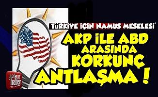 İşte AKP'nin ABD'yle Korkunç Antlaşması!
