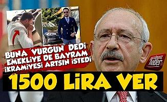Kılıçdaroğlu: Emeklinin İkramiyesi 1500 Lira Olmalı...