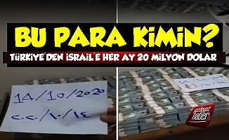 Türkiye'den İsrail'e Her Ay 20 Milyon Dolar...