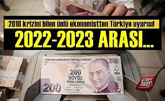 Ünlü Ekonomistten Türkiye'ye 2023 Uyarısı!