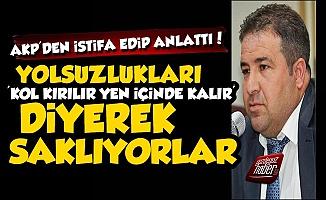 AKP'den İstifa Edip Yolsuzlukları Bir Bir Anlattı!