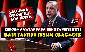 Erdoğan: İlahi Taktire Teslim Olacağız...