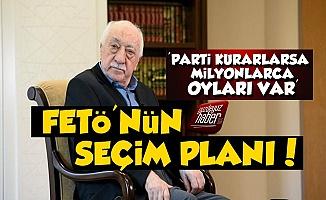 FETÖ'nün Seçim Planı!