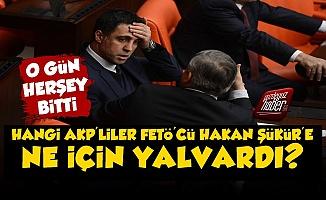 Hangi AKP'liler Hakan Şükür'e Ne İçin Yalvardı?