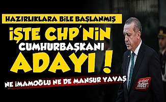 İşte CHP'nin Erdoğan'ın Karşısına Çıkaracağı Cumhurbaşkanı Adayı!