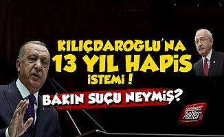 Kılıçdaroğlu ve Ekibine 13 Yıl Hapis İstemi!