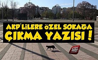 Pes! AKP'lilere Özel Sokağa Çıkma Yazısı...