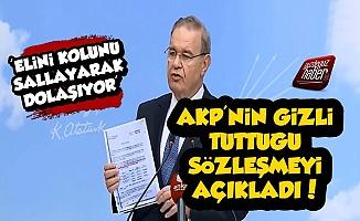 AKP'nin Gizlediği Sözleşmeyi Açıkladı