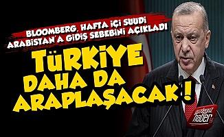 Bloomberg Erdoğan'ın Arabistan Ziyaretinin Sebebini Yazdı