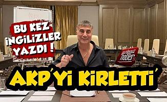 İngilizler'den Sedat Peker Analizi: AKP'yi Kirletti
