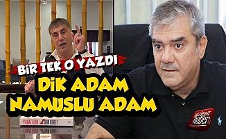 Sedat Peker: Dik Adam, Namuslu Adam