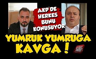 AKP'de Herkes Vekil İle Müdürün Kavgasını Konuşuyor