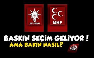 AKP-MHP'nin Baskın Seçim Planı Belli Oldu