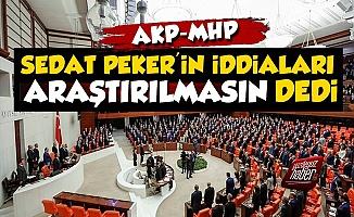 AKP-MHP Sedat Peker Önergesini Reddetti