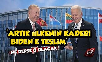 Artık Türkiye'nin Kaderi Biden'e Teslim!