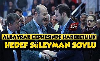 Berat Albayrak Cephesinde Hedef Süleyman Soylu