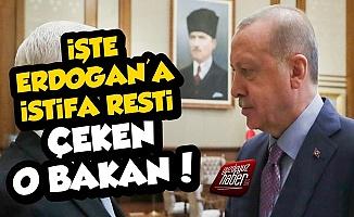 Erdoğan'a İstifa Resti Çeken Bakan Belli Oldu!