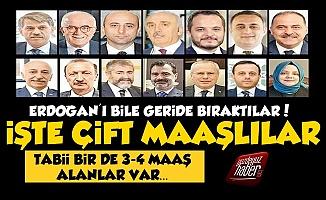 İşte AKP'nin Çift Maaşlı Yandaş İsimleri