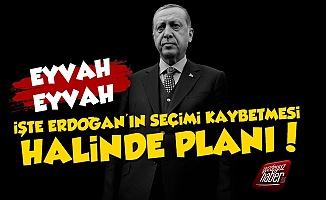 İşte Erdoğan'ın Seçimi Kaybettiğinde Düşündüğü Plan