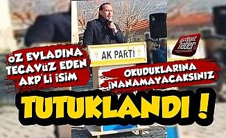 Öz Çocuğuna Tecavüz Eden AKP'li Babanın Detayları Şoke Etti