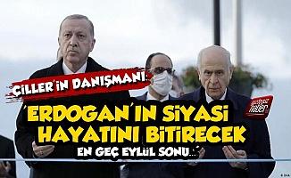'Bahçeli, Erdoğan'ın Siyasi Hayatını Bitirecek'