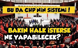 CHP'nin Yönetim Sistemi Belli Oldu, Halk İsterse...