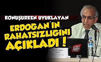 Erdoğan'ın Yaşadığı Rahatsızlığı Açıkladı