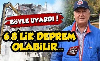 Profesör Ercan'dan 6.8'lik Deprem Uyarısı