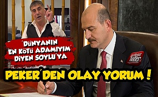 Süleyman Soylu'ya Peker'den Olay Yorum