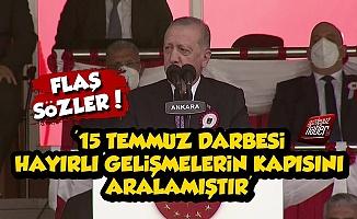 Erdoğan: 15 Temmuz Darbesi Hayırlı Gelişmeler Yarattı